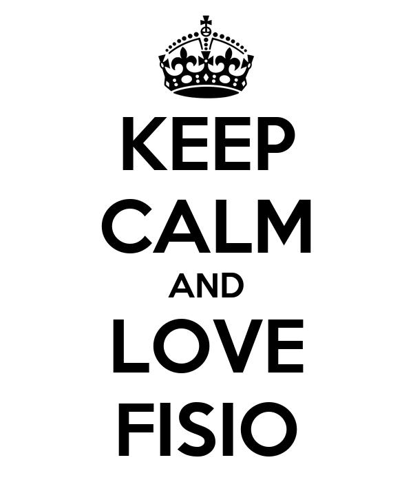 KEEP CALM AND LOVE FISIO