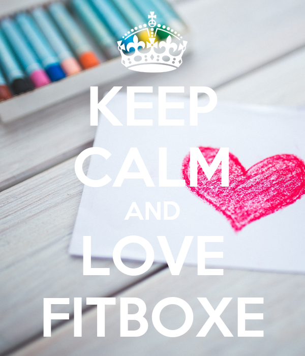 KEEP CALM AND LOVE FITBOXE