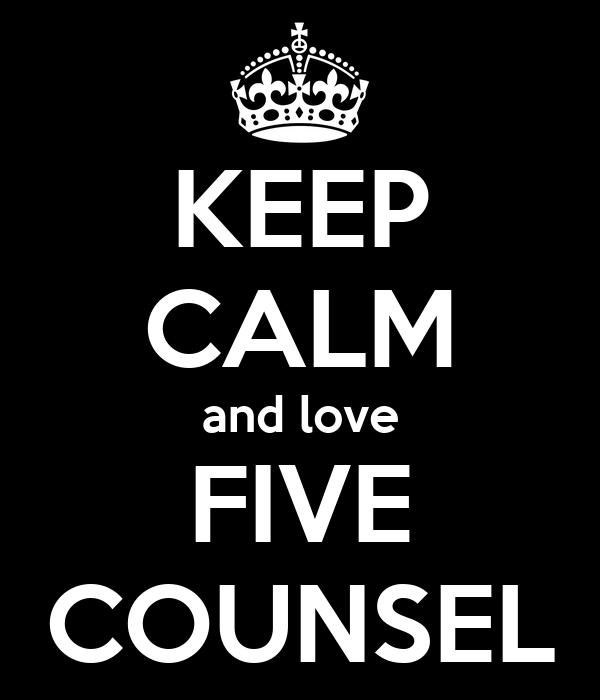 KEEP CALM and love FIVE COUNSEL