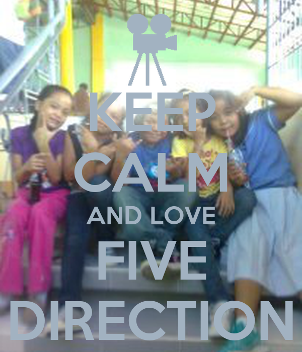 KEEP CALM AND LOVE FIVE DIRECTION