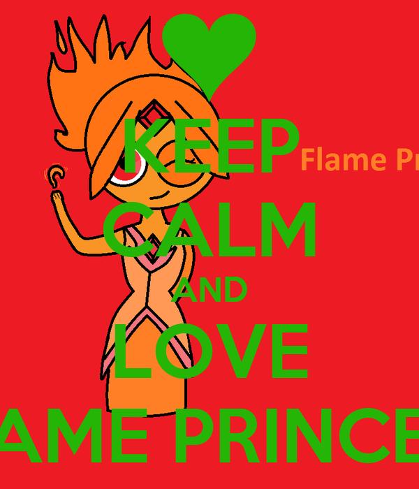 KEEP CALM AND LOVE FLAME PRINCESS