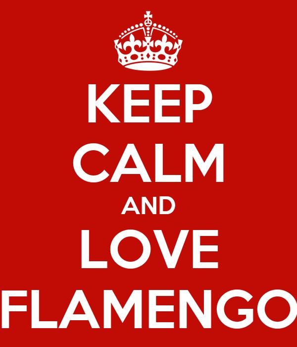 KEEP CALM AND LOVE FLAMENGO