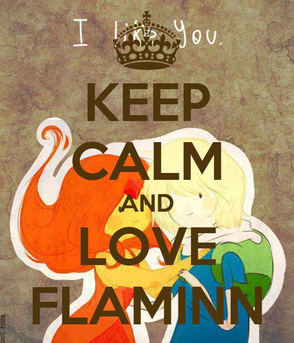KEEP CALM AND LOVE FLAMINN