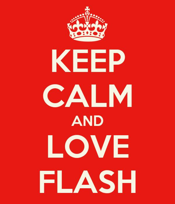 KEEP CALM AND LOVE FLASH
