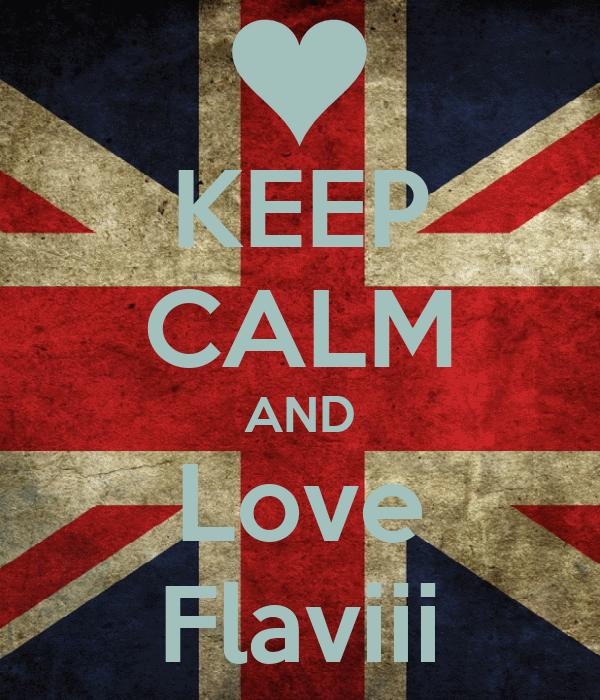 KEEP CALM AND Love Flaviii