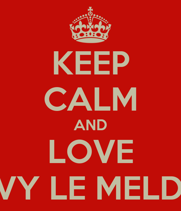 KEEP CALM AND LOVE FLAVY LE MELDEUX