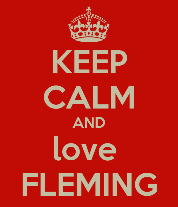 KEEP CALM AND love  FLEMING