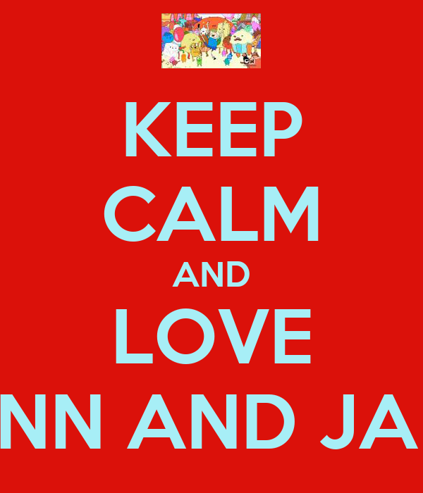KEEP CALM AND LOVE FLINN AND JAKE