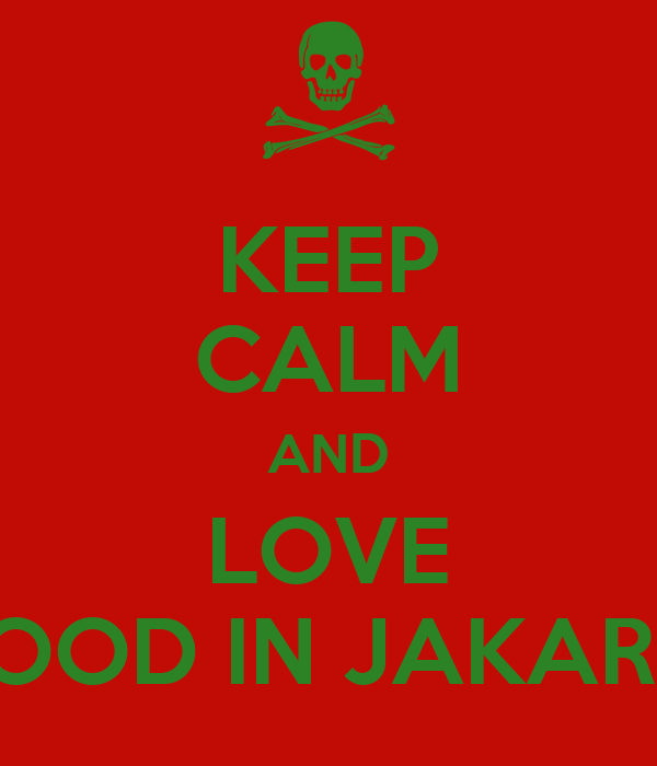 KEEP CALM AND LOVE FLOOD IN JAKARTA