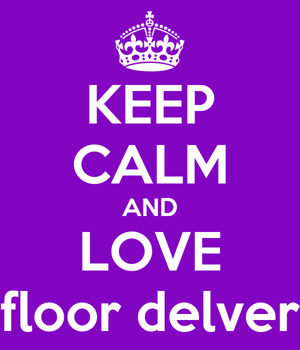 KEEP CALM AND LOVE floor delver