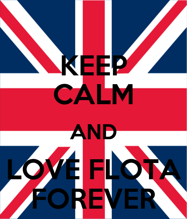KEEP CALM AND LOVE FLOTA FOREVER