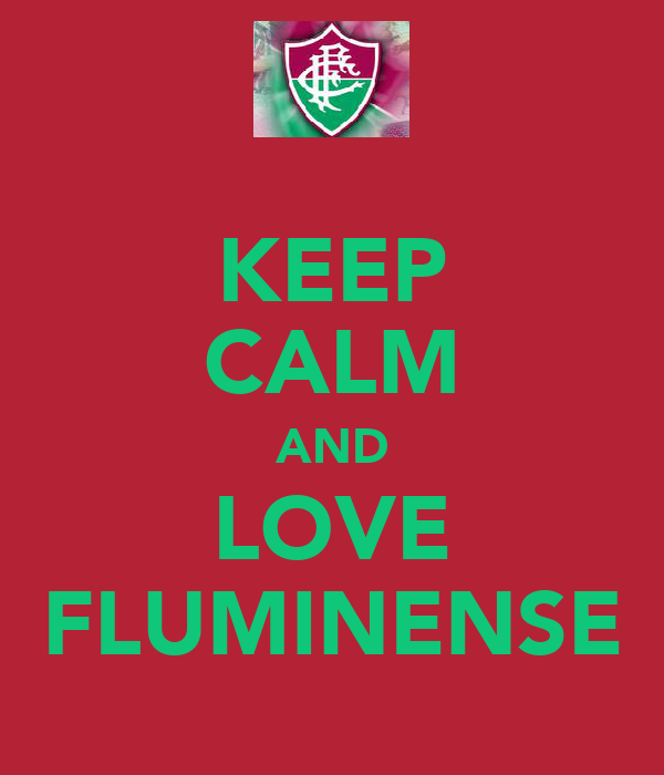 KEEP CALM AND LOVE FLUMINENSE