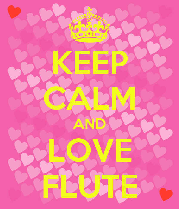 KEEP CALM AND LOVE FLUTE
