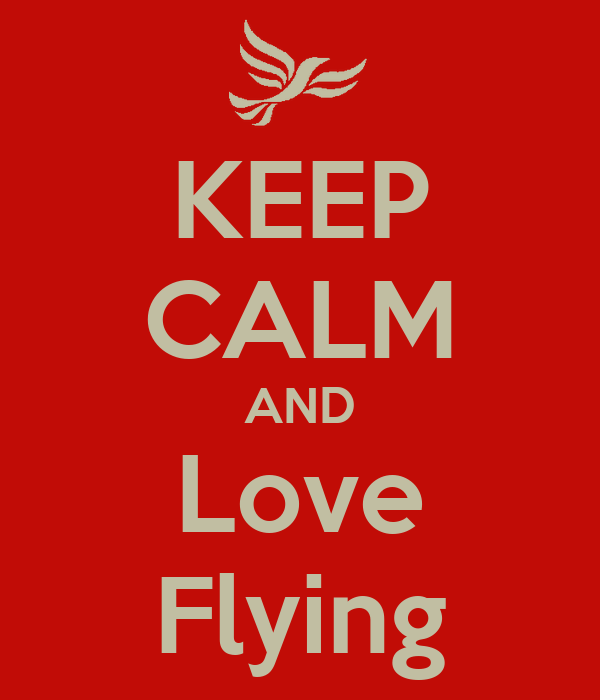 KEEP CALM AND Love Flying
