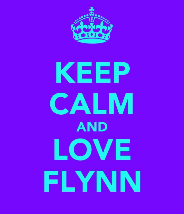 KEEP CALM AND LOVE FLYNN