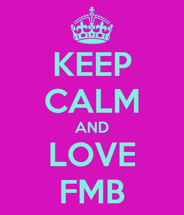 KEEP CALM AND LOVE FMB