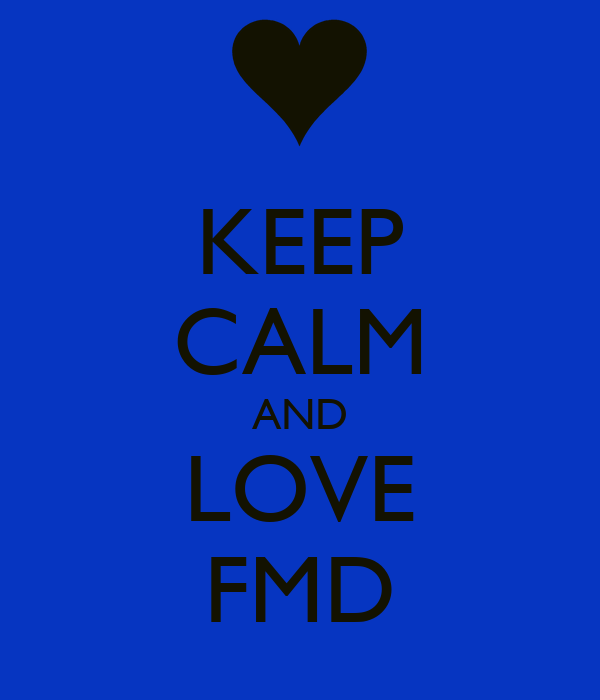 KEEP CALM AND LOVE FMD
