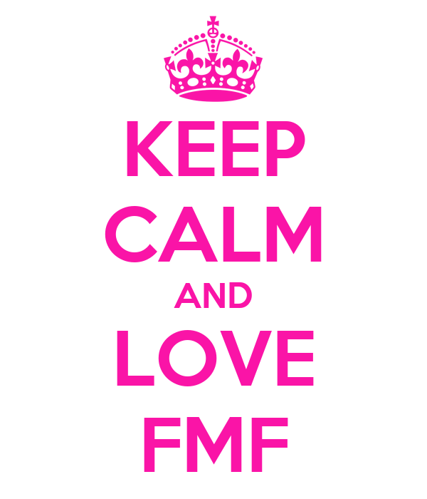 KEEP CALM AND LOVE FMF