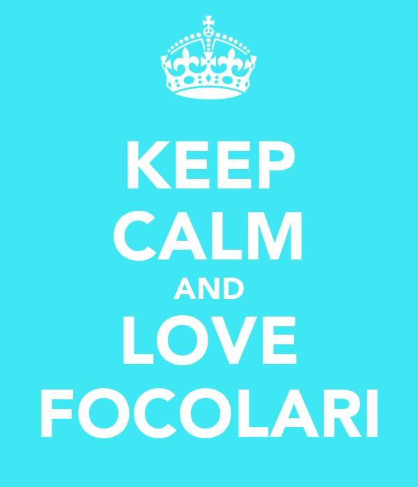 KEEP CALM AND LOVE FOCOLARI