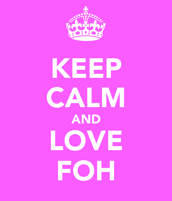 KEEP CALM AND LOVE FOH