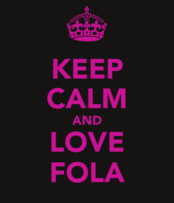 KEEP CALM AND LOVE FOLA