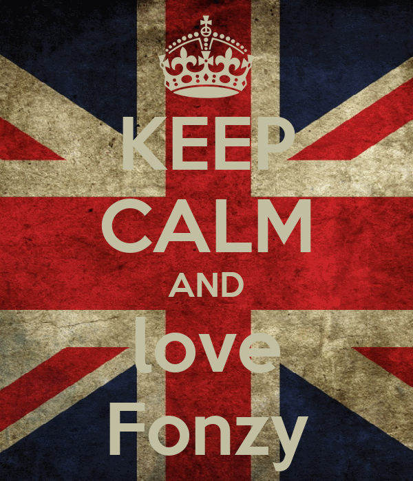 KEEP CALM AND love Fonzy