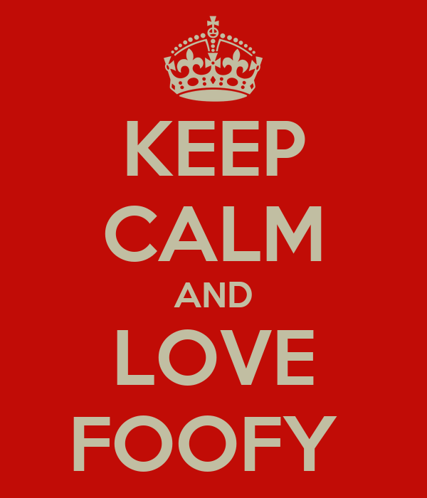 KEEP CALM AND LOVE FOOFY