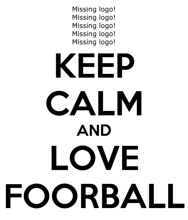 KEEP CALM AND LOVE FOORBALL