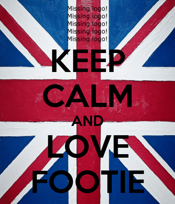 KEEP CALM AND LOVE FOOTIE