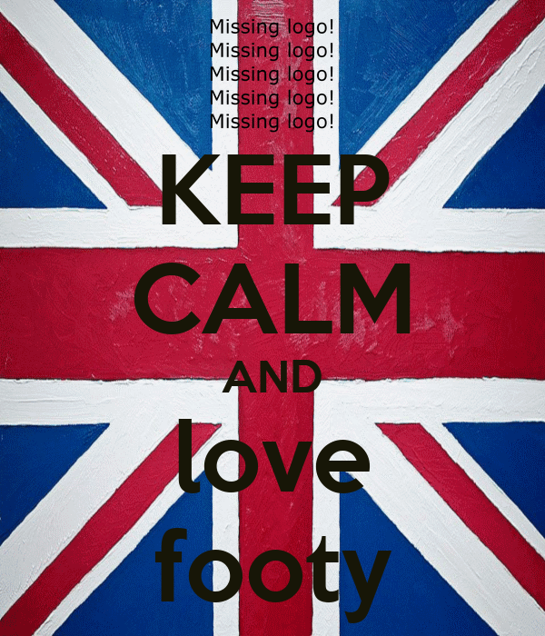 KEEP CALM AND love footy