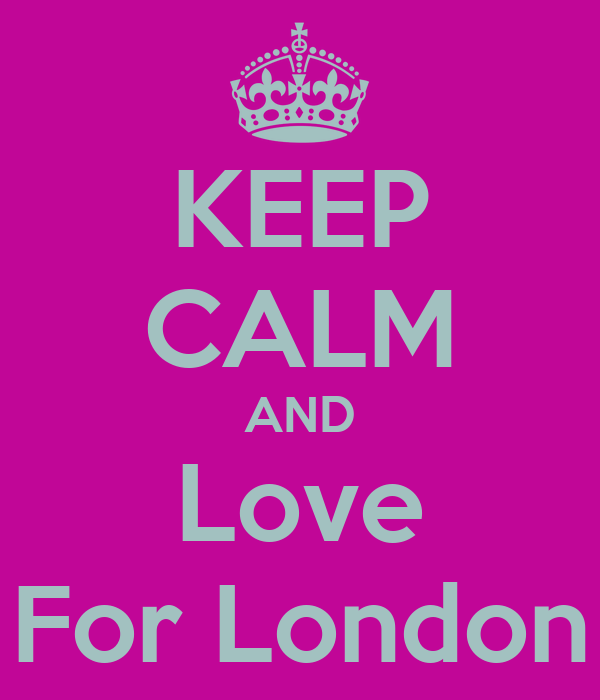 KEEP CALM AND Love For London