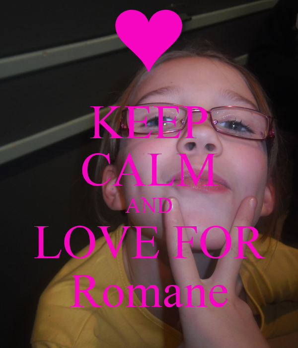 KEEP CALM AND LOVE FOR Romane