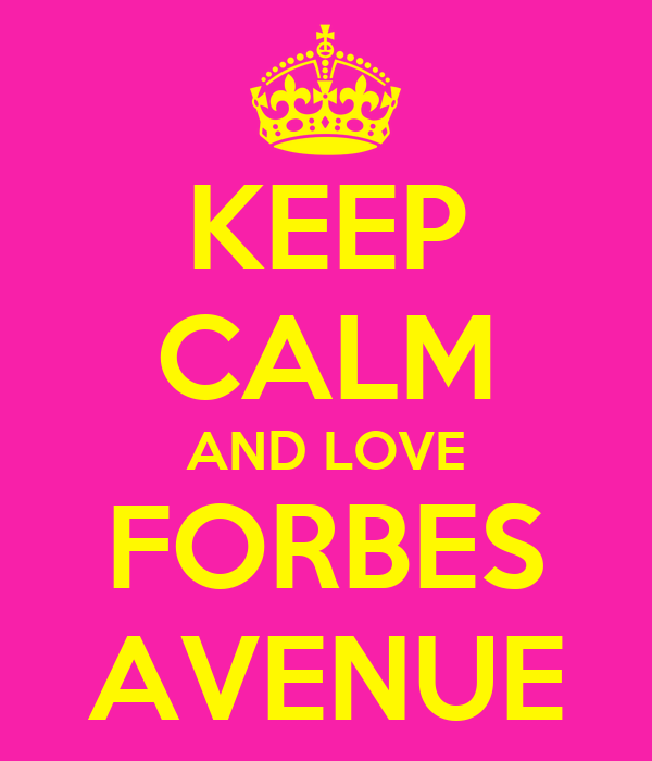 KEEP CALM AND LOVE FORBES AVENUE