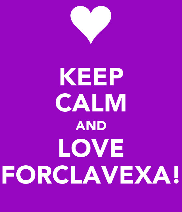 KEEP CALM AND LOVE FORCLAVEXA!