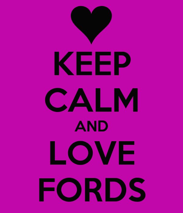 KEEP CALM AND LOVE FORDS