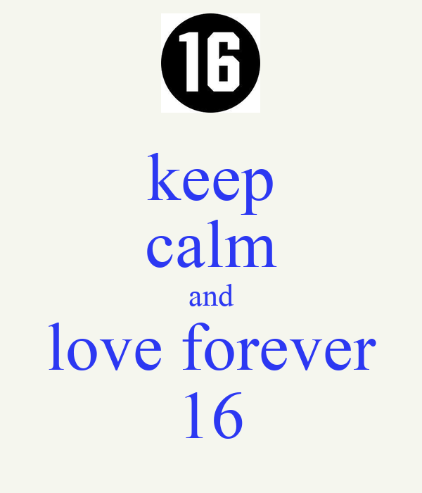 keep calm and love forever 16