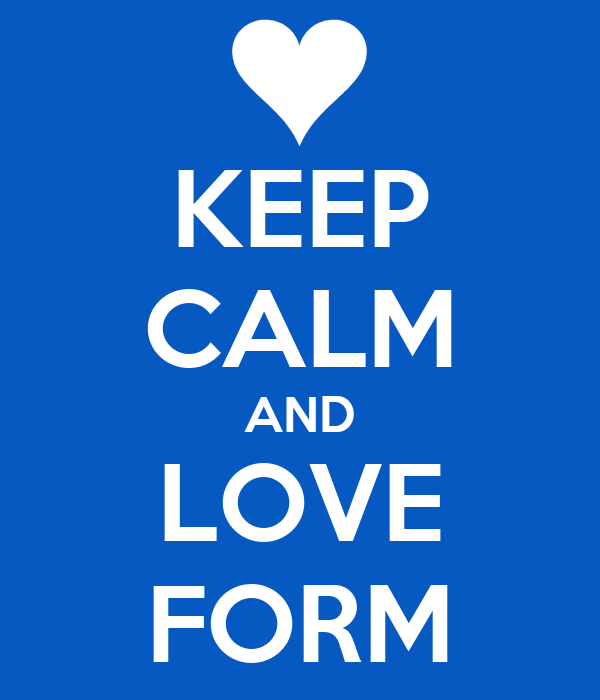 KEEP CALM AND LOVE FORM