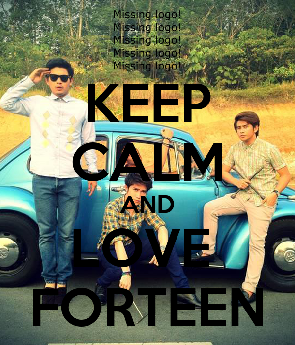 KEEP CALM AND LOVE  FORTEEN