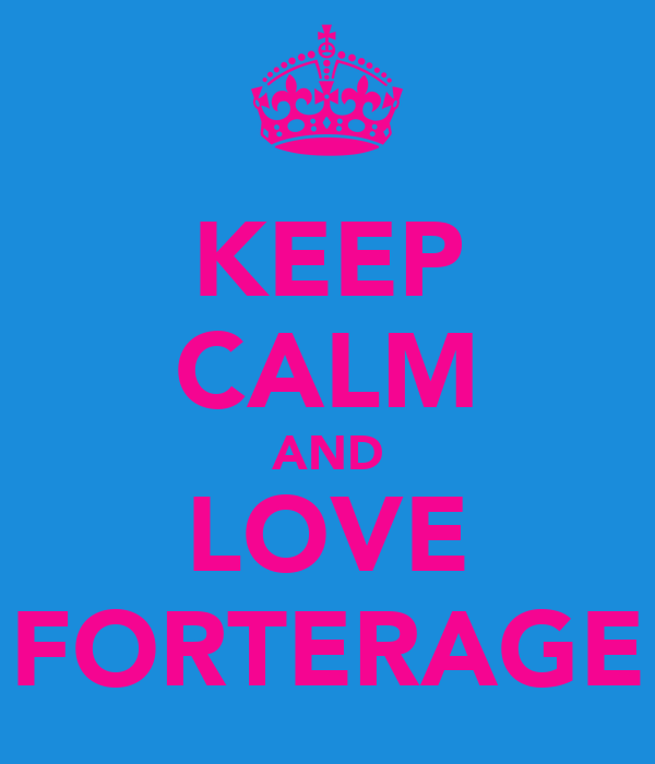 KEEP CALM AND LOVE FORTERAGE