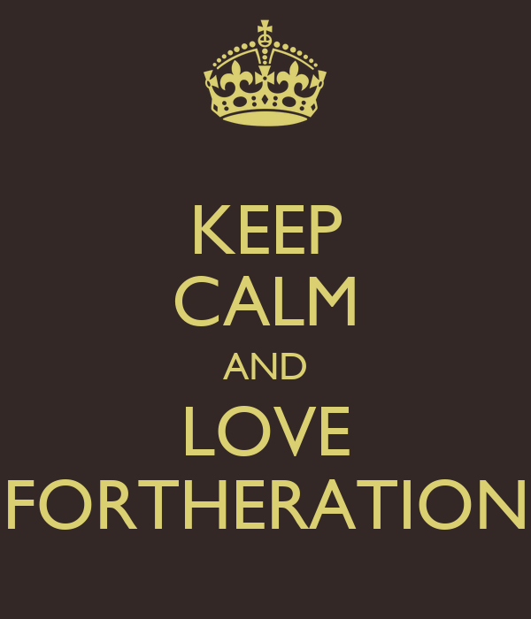 KEEP CALM AND LOVE FORTHERATION