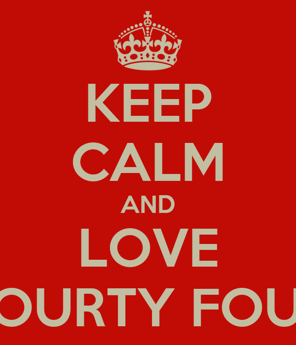 KEEP CALM AND LOVE FOURTY FOUR