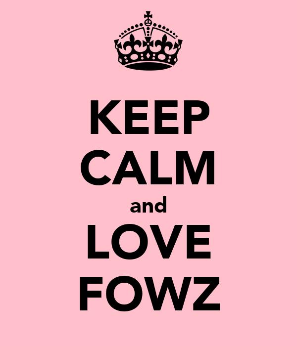 KEEP CALM and LOVE FOWZ
