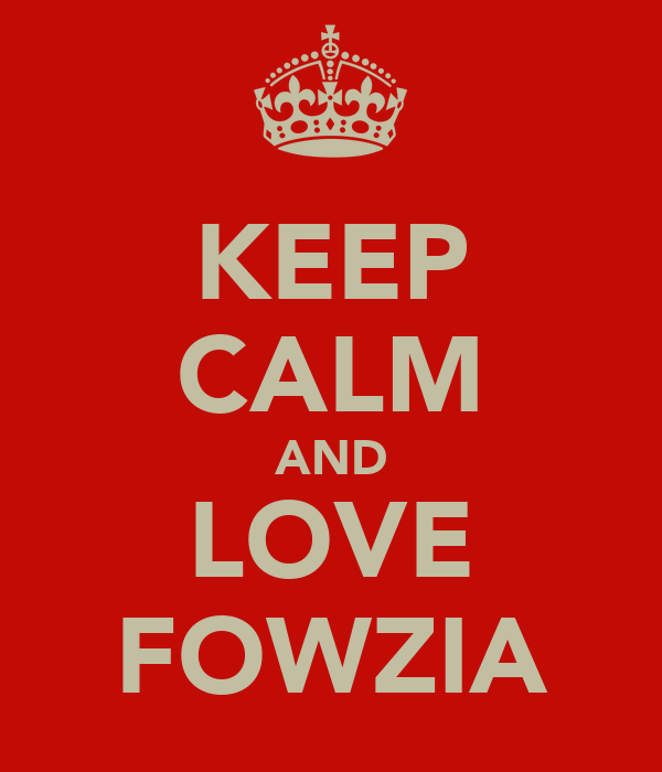 KEEP CALM AND LOVE FOWZIA