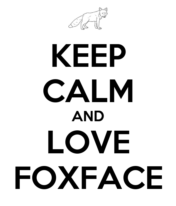KEEP CALM AND LOVE FOXFACE