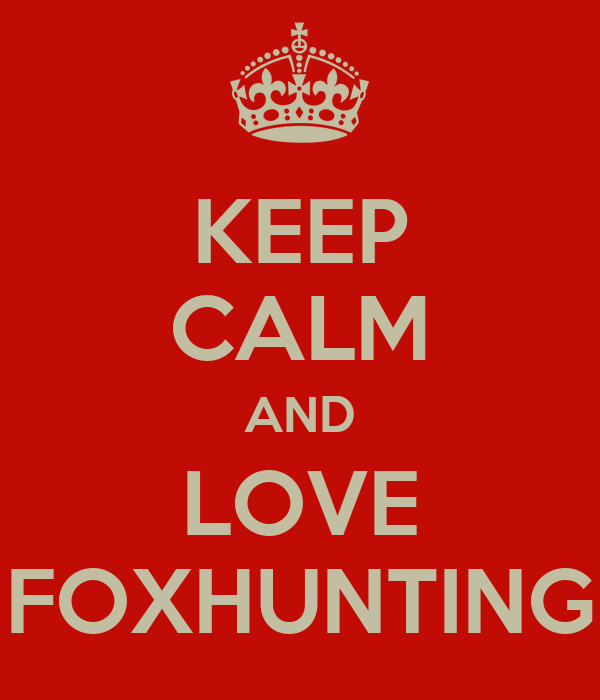 KEEP CALM AND LOVE FOXHUNTING