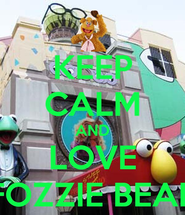 KEEP CALM AND LOVE FOZZIE BEAR