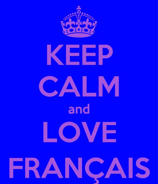 KEEP CALM and LOVE FRANÇAIS
