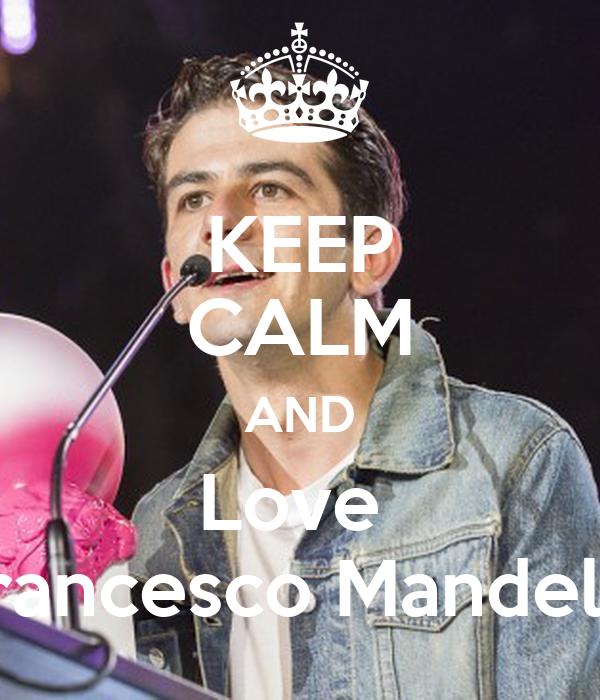 KEEP CALM AND Love  Francesco Mandelli