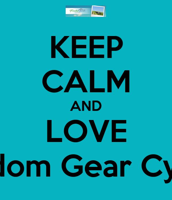 KEEP CALM AND LOVE Freedom Gear Cyclery