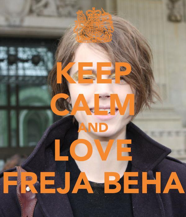 KEEP CALM AND LOVE FREJA BEHA